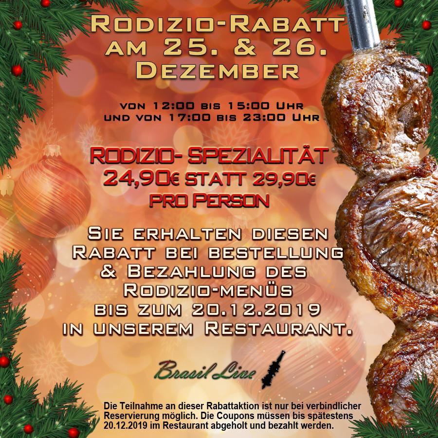 Reservieren Sie frühzeitig Ihren Rodizio-Rabatt für die Weihnachtsfeiertage! 5€ Rabatt pro Person für unsere Rodizio-Spezialität im Vorverkauf bis zum 20.12.2019.